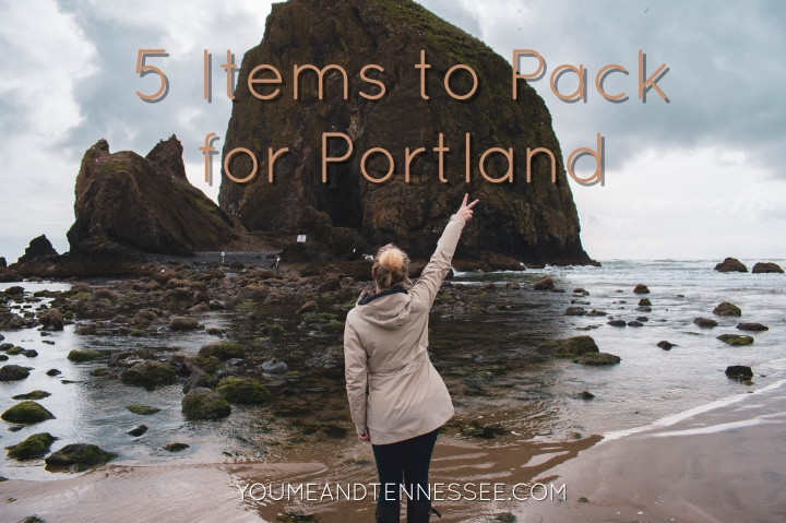 5 ITEMS TO PACK FORPORTLAND